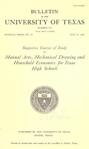 Suggestive courses of study in manual arts, mechanical drawing and household economics for Texas high schools by University of Texas