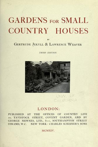 Gardens for small country houses by Gertrude Jekyll