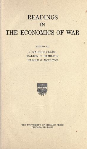 Readings in the economics of war by John Maurice Clark