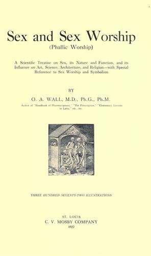 Sex and sex worship by O. A. Wall
