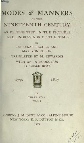 Modes & manners of the nineteenth century, as represented in the pictures and engravings of the time by Oskar Fischel