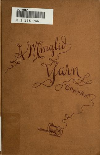 A mingled yarn by Henry Edwards
