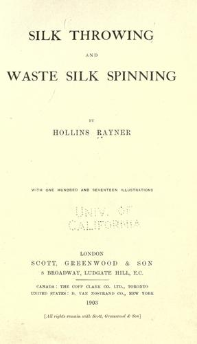 Silk throwing and waste silk spinning by Hollins Rayner