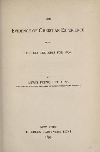 The evidence of Christian experience by Lewis French Stearns