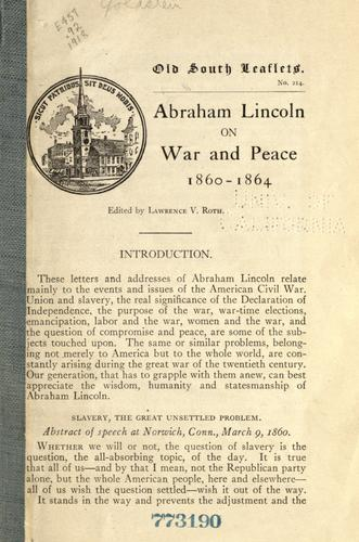 Abraham Lincoln on war and peace, 1860-1864 by Abraham Lincoln