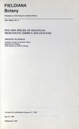 Five new species of Brunfelsia from South America (Solanaceae) by Timothy Plowman