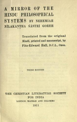 A mirror of the Hindu philosophical systems by Nehemiah Nilakantha Gore