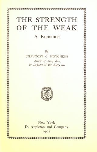 The strength of the weak by Chauncey Crafts Hotchkiss