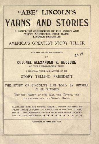 ABE LINCOLN'S YARNS AND STORIES by Abraham Lincoln