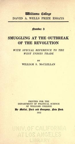 Smuggling in the American colonies at the outbreak of the Revolution by William S. McClellan