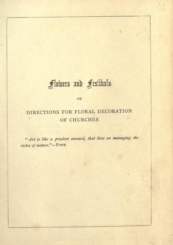Flowers and festivals, or, Directions for the floral decoration of churches by William Alexander Barrett