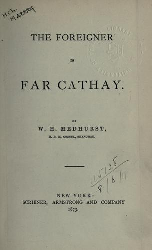 The foreigner in far Cathay by W. H. Medhurst