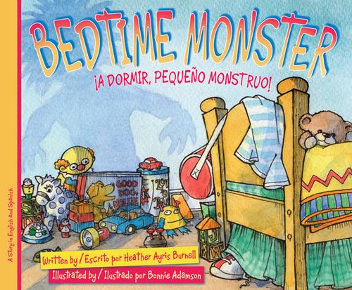 Bedtime Monster/¡A dormir, pequeño monstruo! by Heather Ayris Burnell