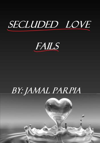 Secluded Love Fails by Jamal Parpia