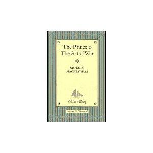 The Prince and The Art of War by Niccolò Machiavelli