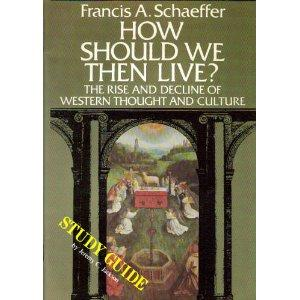 How Should We Then Live (Study Guide) by Francis A. Schaeffer