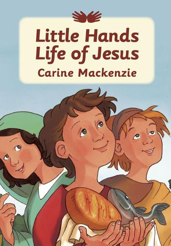 Little Hands Life of Jesus by Mackenzie, Carine