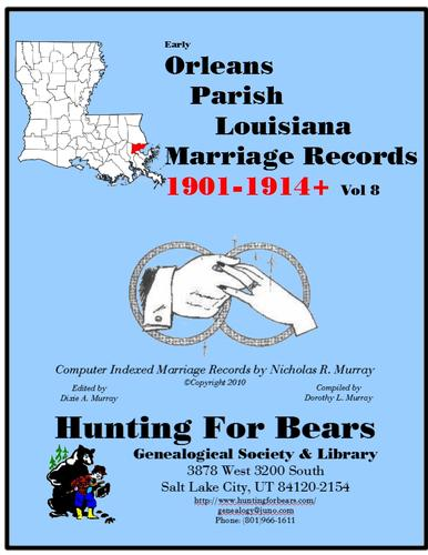20th Century  Orleans Parish La Marriage Records Vol 8 1901-1927 (20v) by Nicholas Russell Murray, Dorothy Ledbetter Murray
