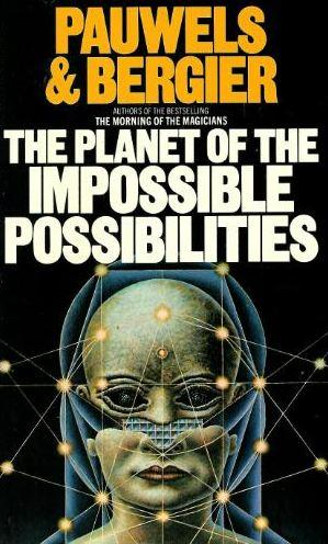 Impossible Possibilities by Louis Pauwels; Jacques Bergier