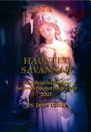 Haunted Savannah: The Official Guidebook to Savannah Haunted History Tour