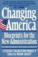 Changing America by edited by Mark Green ; with Wade Green ... [et al.].