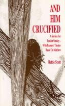 And Him Crucified by Bettie Scott