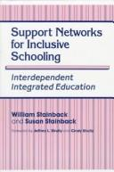 Support networks for inclusive schooling by edited by William Stainback and Susan Stainback.