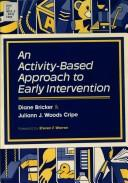 An activity-based approach to early intervention by Diane D. Bricker