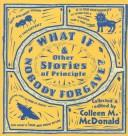 What If Nobody Forgave, and Other Stories of Principle by Colleen McDonald