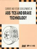 Current and Future Developments in Abs by Society of Automotive Engineers.