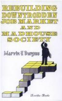 Rebuilding Downtrodden Job Market and Madhouse Society by Marvin F. Burgess