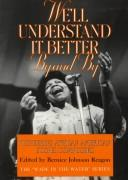 We'll understand it better by and by by edited by Bernice Johnson Reagon.