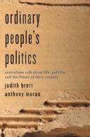 Ordinary People's Politics by Judith Brett and Anthony Moran