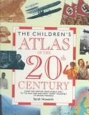 Children's Atlas of the 20th Century (Children's Atlases) by Sarah Howarth