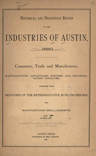 Historical and descriptive review of the industries of Austin, 1885 by