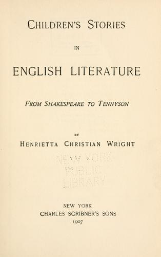 Children's stories in English literature from Shakespeare to Tennyson by Henrietta Christian Wright
