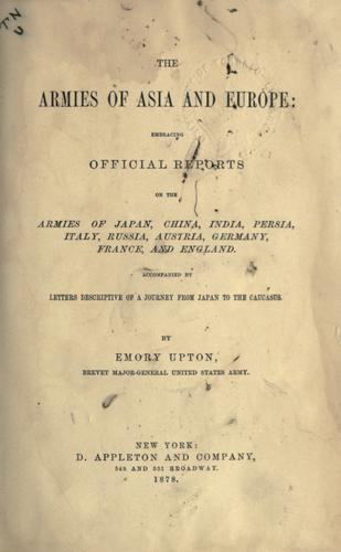 The armies of Asia and Europe by Emory Upton
