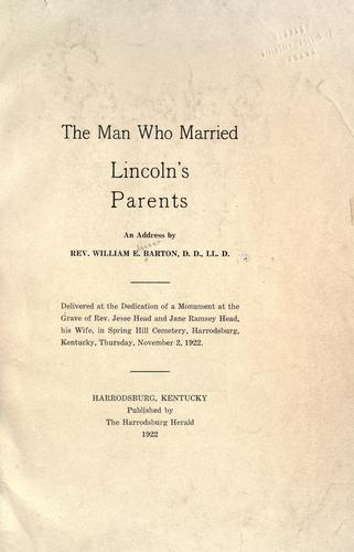 The man who married Lincoln's parents by William Eleazar Barton