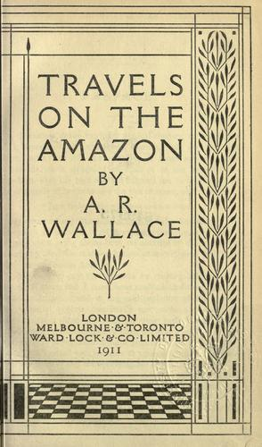 Travels on the Amazon by Alfred Russel Wallace