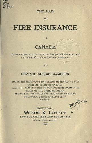 The law of fire insurance in Canada by Edward Robert Cameron