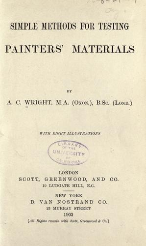 Simple methods for testing painters' materials by Wright, A. C.