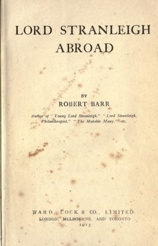 Lord Stranleigh Abroad by Robert Barr
