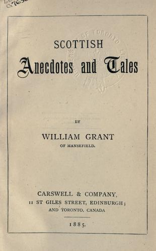 Scottish Anecdotes And Tales by William Grant