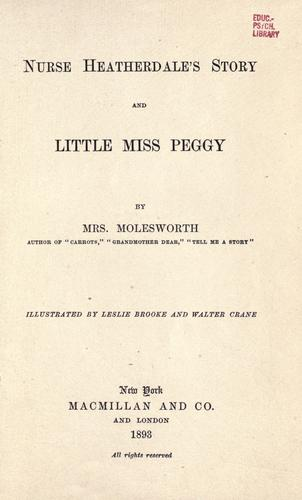 Nurse Heatherdale's story ; and, Little Miss Peggy by
