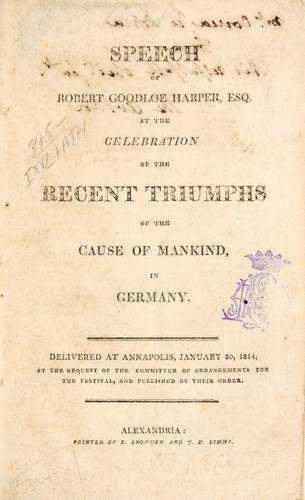 Speech of Robert Goodloe Harper, esq. at the celebration of the recent triumphs of the cause of mankind, in Germany