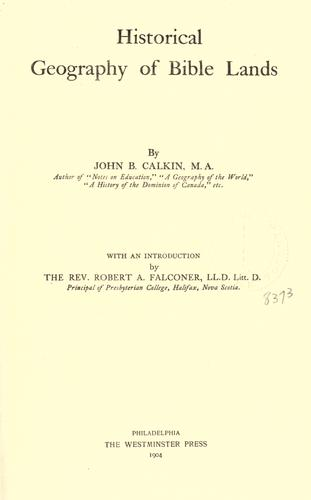 Historical geography of Bible lands by Calkin, John B.
