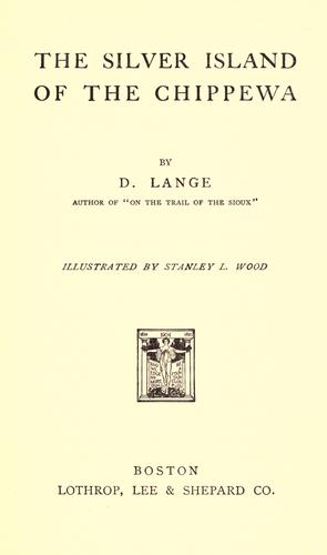 The silver island of the Chippewa by D. Lange