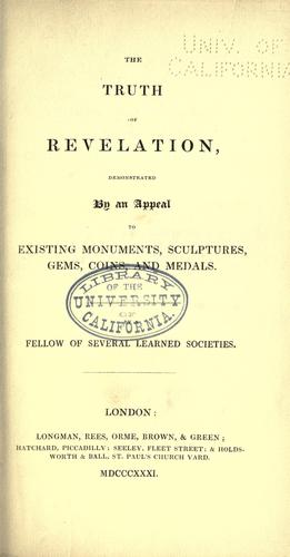The truth of revelation, demonstrated by an appeal to existing monuments, sculptures, gems, coins, and medals by Murray, John