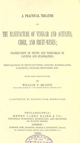 A practical treatise on the manufacture of vinegar and acetates, cider, and fruit-wines by