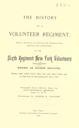The history of a volunteer regiment by Morris, Gouverneur